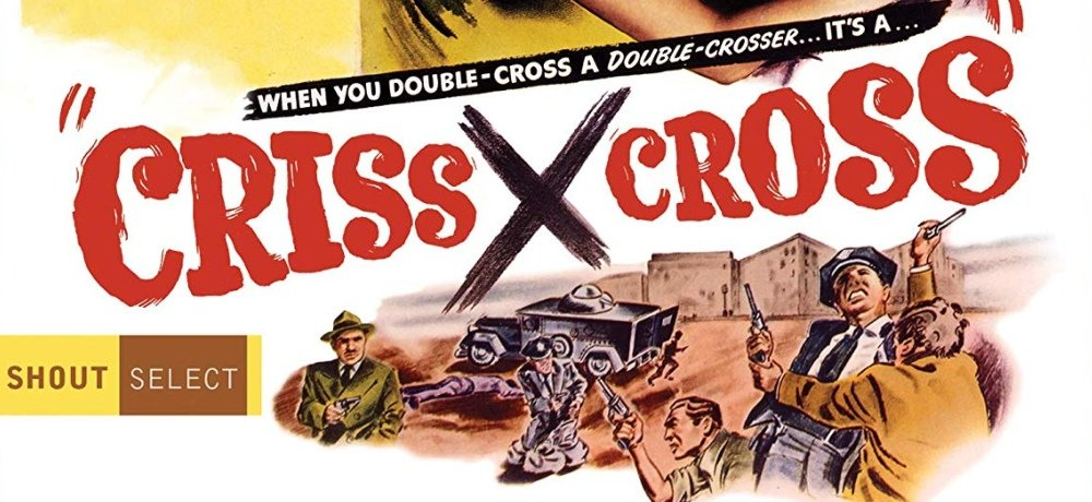 Contest: Win CRISS CROSS (1949) on Blu-ray - Daily Dead